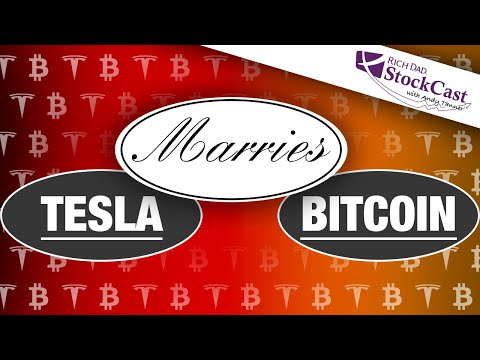 Tesla Marries Bitcoin?!? - [Rich Dad's StockCast]