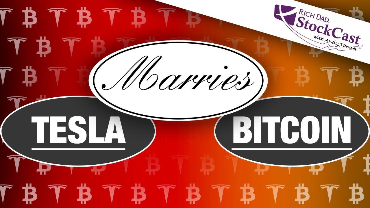Tesla Marries Bitcoin?!? - [Rich Dad's StockCast]