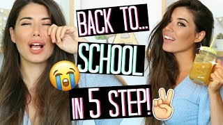 HOW TO SURVIVE BACK TO SCHOOL / BACK TO WORK IN 5 STEP! | Adriana Spink