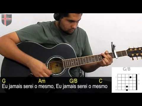 Eu jamais serei o mesmo Fernandinho (Cifra ) violão