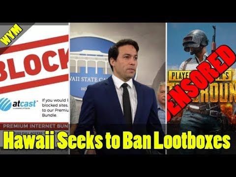 FCC Attacking Net Neutrality Again, Hawaii Declares Loot Boxes Gambling, PUBG Changes Game For China