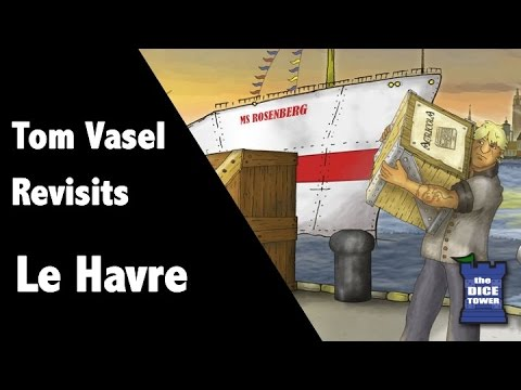 Le Havre Re-Review - with Tom Vasel