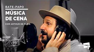MÚSICA DE CENA | Bate-papo com Arthur de Faria  | GRUPOJOGO