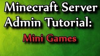 Minecraft Admin How-To: MiniGames