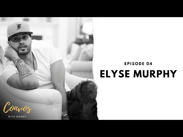 The Biggest Transition of My Life with Elyse Murphy- Convos With Manny- Ep 5
