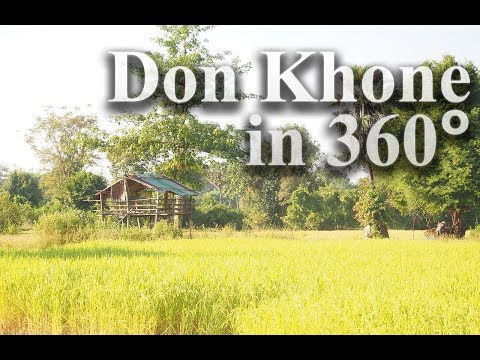 Don Khone in 360 - The best of the Four Thousand Islands in Laos
