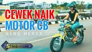 Cewek naik motor CB Clasik Neng Herex