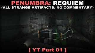 Penumbra: Requiem walkthrough 01 ( All strange artifacts, No commentary ✔ )