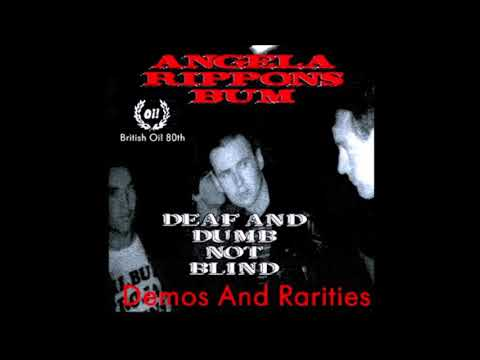 Angela Rippons Bum ‎– Deaf And Dumb Not Blind (Demos And Rarities 1980-82) (FULL ALBUM)