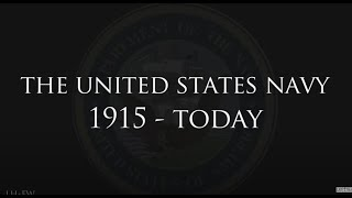 """""""The United States Navy: 1915 - Today"""" - A History of Heroes"""