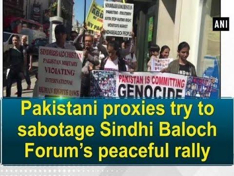 Pakistani proxies try to sabotage Sindhi Baloch Forum's peaceful rally - ANI News