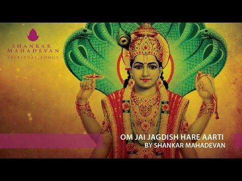 Om Jai Jagdish Hare Aarti by Shankar Mahadevan
