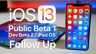 iOS 13 Public Beta 1, Dev Beta 2, and iPad OS - Follow up review