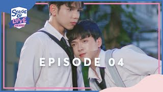 SOL - 'STAGE OF LOVE' THE SERIES | EPISODE 04 (ENGSUB)