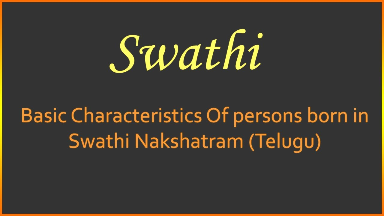Basic characteristics of persons born in swathi nakshatram telugu