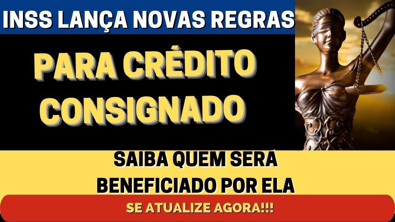 INSS LANÇA NOVAS REGRAS PARA CRÉDITO CONSIGNADO.SE ATUALIZE!!