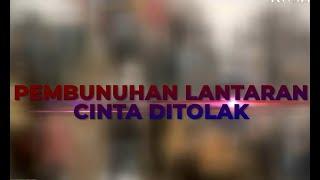 Download Video Cinta Ditolak, Seorang Pria Bunuh dan Perkosa Seorang Remaja MP3 3GP MP4