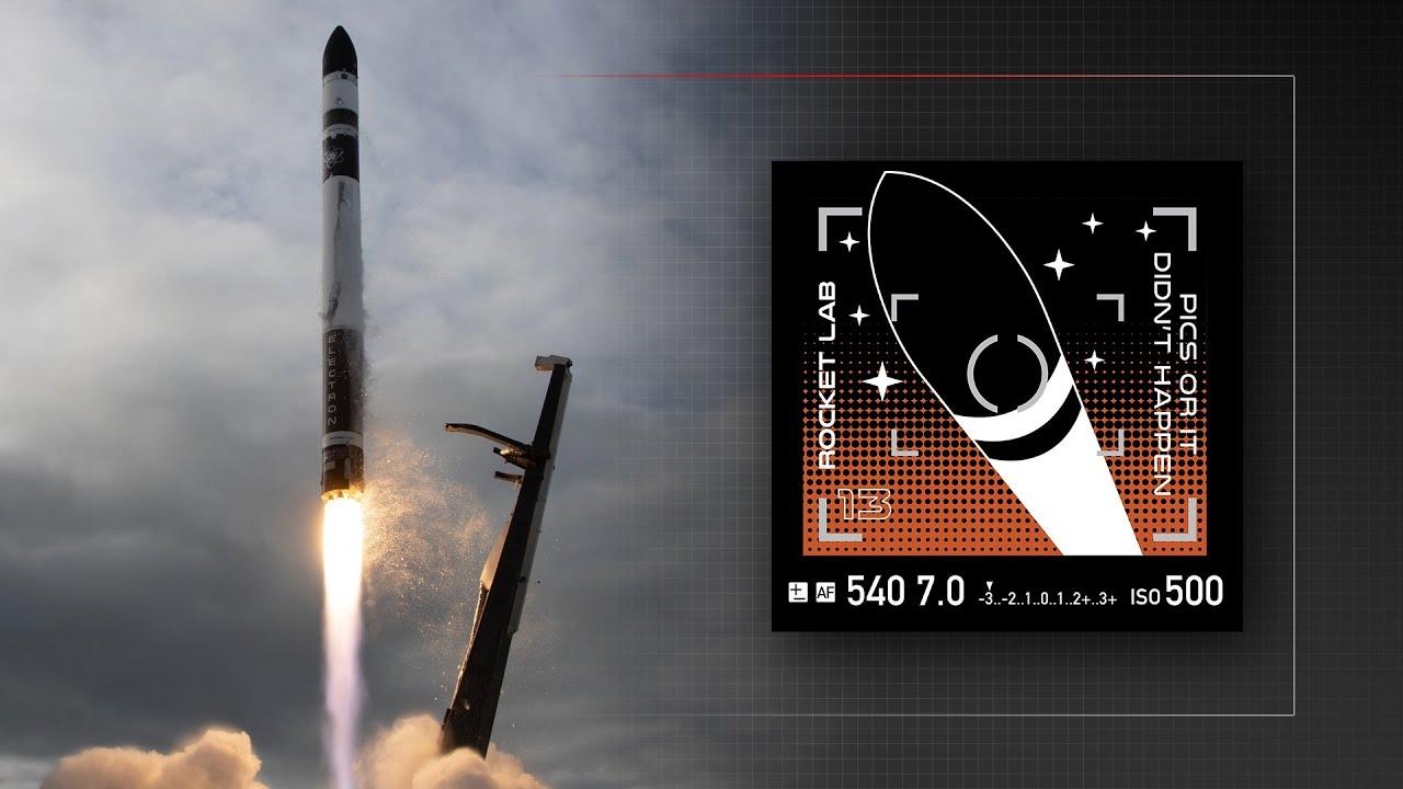 Rocket Lab - Pics Or It Didn't Happen Launch
