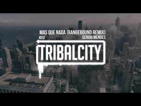 Mas Que Nada (RangeBound Remix) | Sergio Mendes