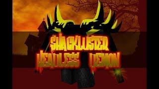 Roblox Script Showcase Episode#801/Shackluster Headless Demon