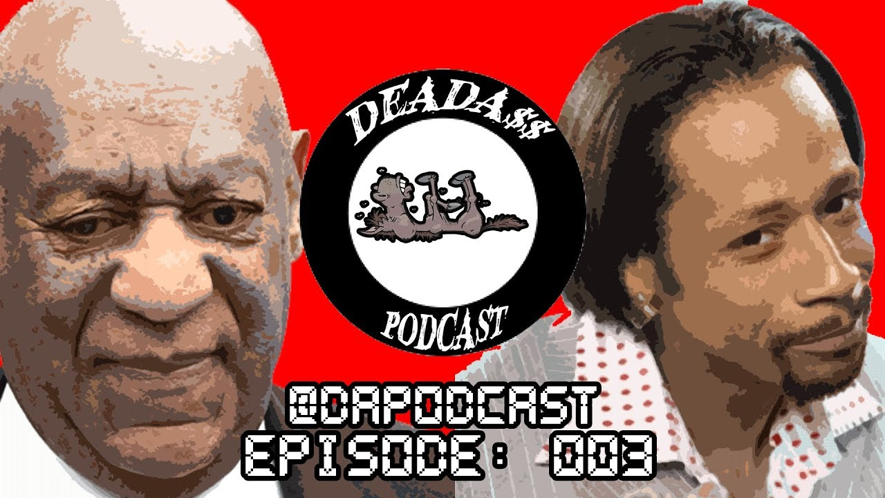 Bill Cosby Goes to Jail, Kanye West is back, Katt Williams | Deadass Podcast Episode 3