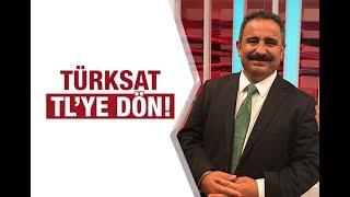 Sinan Burhan : Türksat TL'ye dön…