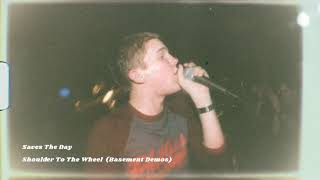 """Saves The Day """"Shoulder To The Wheel (Basement Demo)"""""""