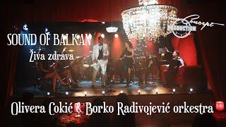 OLIVERA COKIĆ & BORKO RADIVOJEVIĆ ORKESTRA-sound of Balkan.ŽIVA ZDRAVA.