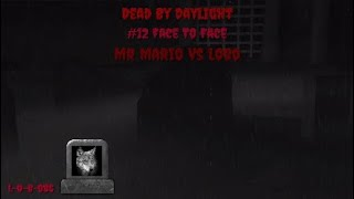 Dead By Daylight - #12 Face To Face Mr Mario06 Vs Lobo86