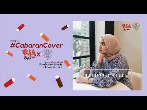 Sambutlah Kasih X Lovehunters (Cover by Batrisyia Razali)
