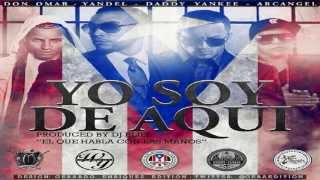 Don Omar - Yo Soy De Aquí (ft. Yandel, Daddy Yankee & Arcangel) (Official Preview)