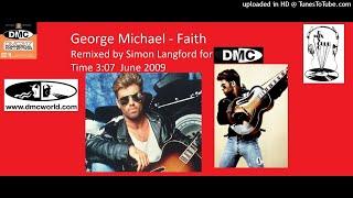 George Michael - Faith (DMC Remix by Simon Langford June 2009)