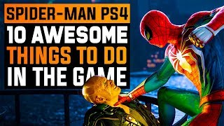 SPIDERMAN PS4 | TOP 10 Awesome Things To Do ( Open World, Combat, Skills, Secrets & more)