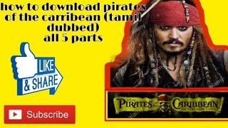 How to download pirates of the Caribbean tamil dubbed all 5 parts link in discription