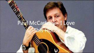 I Love This House - Paul McCartney