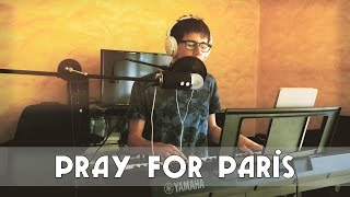 ♫ Pray for Paris ♪ - Chanson à l
