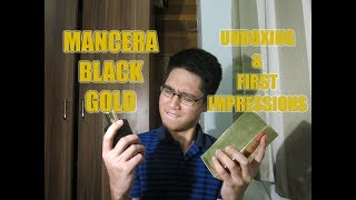 Mancera Black Gold Unboxing and First Impressions