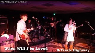 """When Will I Be Loved"" by 8-Track Highway"