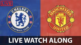 CHELSEA VS MANCHESTER UNITED - LIVE WATCH ALONG 🔴