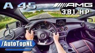 2017 Mercedes AMG A45 381HP POV Test Drive by AutoTopNL