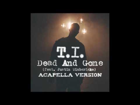 TI Dead And Gone ACAPELLA VERSION