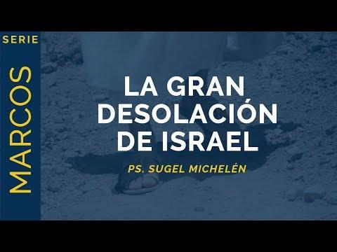 """""""La gran desolación de Israel"""" Ps. Sugel Michelén"""