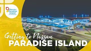 Getting to Nassau Paradise Island