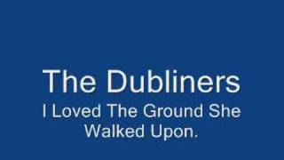 Watch Dubliners I Loved The Ground She Walked Upon video
