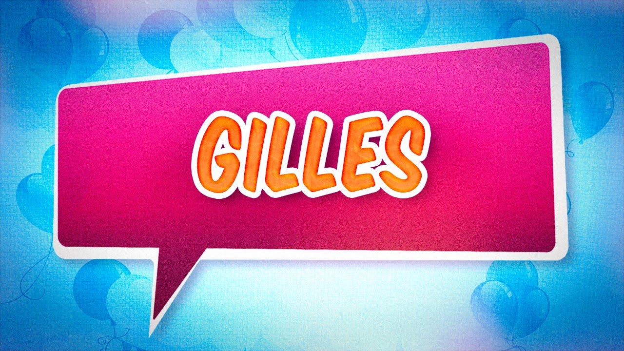 Joyeux Anniversaire Gilles Youtube