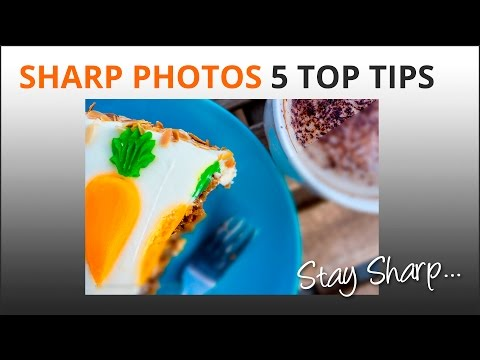Sharp Images - Top 5 Tips