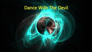 Dance With The Devil (Brostep)