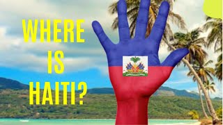 Where is Haiti?