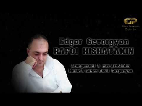Edgar Gevorgyan - Rafoi Hishatakin