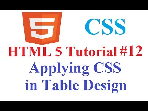 HTML 5 Tutorial #12: Apply CSS In Table During Web Design